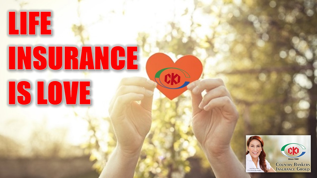 LIFE INSURANCE IS LOVE