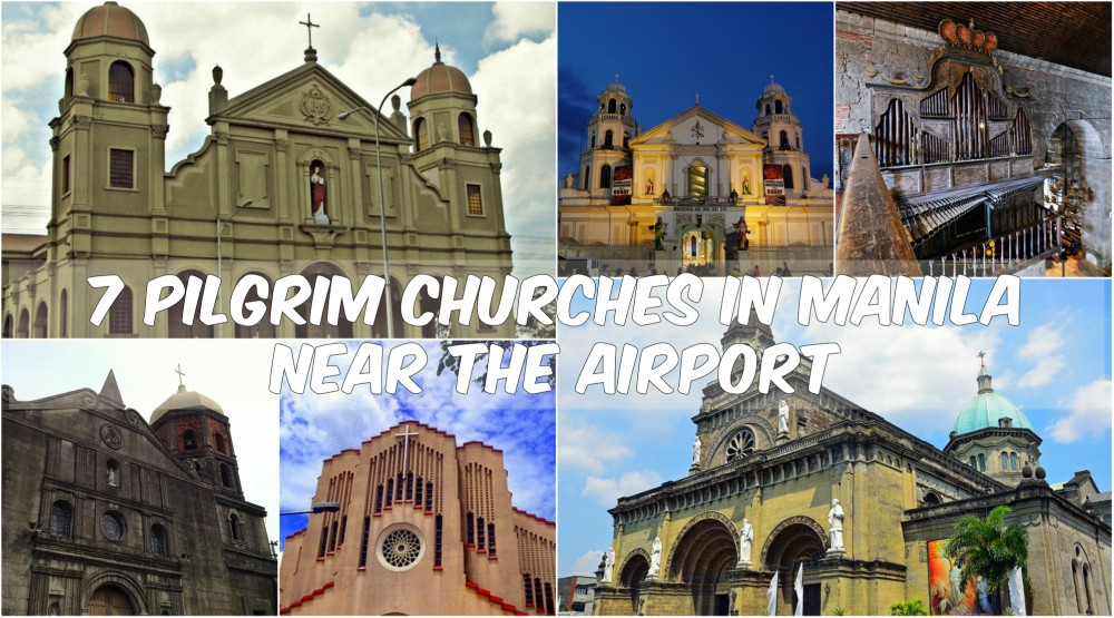 7 Pilgrim Churches in Manila Near The Airport