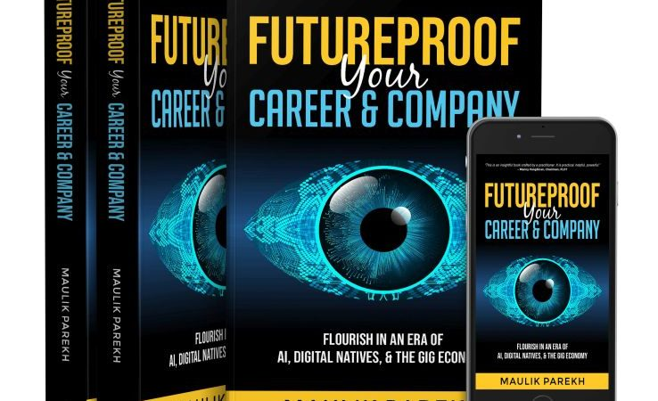 How To Future Proof Your Company and Career by Serial Entrepreneur Maulik Parekh