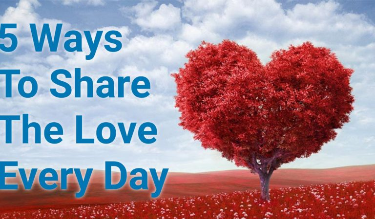 5 Ways To Share The Love Every Day